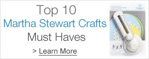 Top 10 Martha Stewart Crafts Must Haves