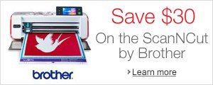 Save $30 on the ScanNCut by Brother
