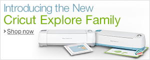 Introducing the New Cricut Explore Family