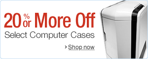 20% or More Off Select Computer Cases