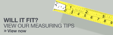 Will it fit? View our measuring tips