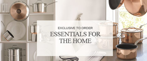 Exclusive to order - Essentials for the Home