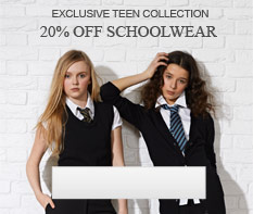 Exclusive Teen Collection - 20% off  Schoolwear