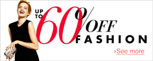 Up to 60% off Fashion