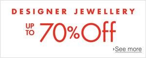 Up to 70% off Designer Jewellery