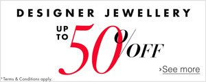 Up to 50% Off in the Designer Jewellery Sale