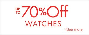 Sale in Watches with up to 70% off