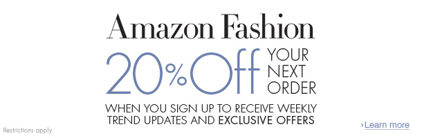 20% off your next fashion order when you sign up to receive weekly trend updates and exclusive offers