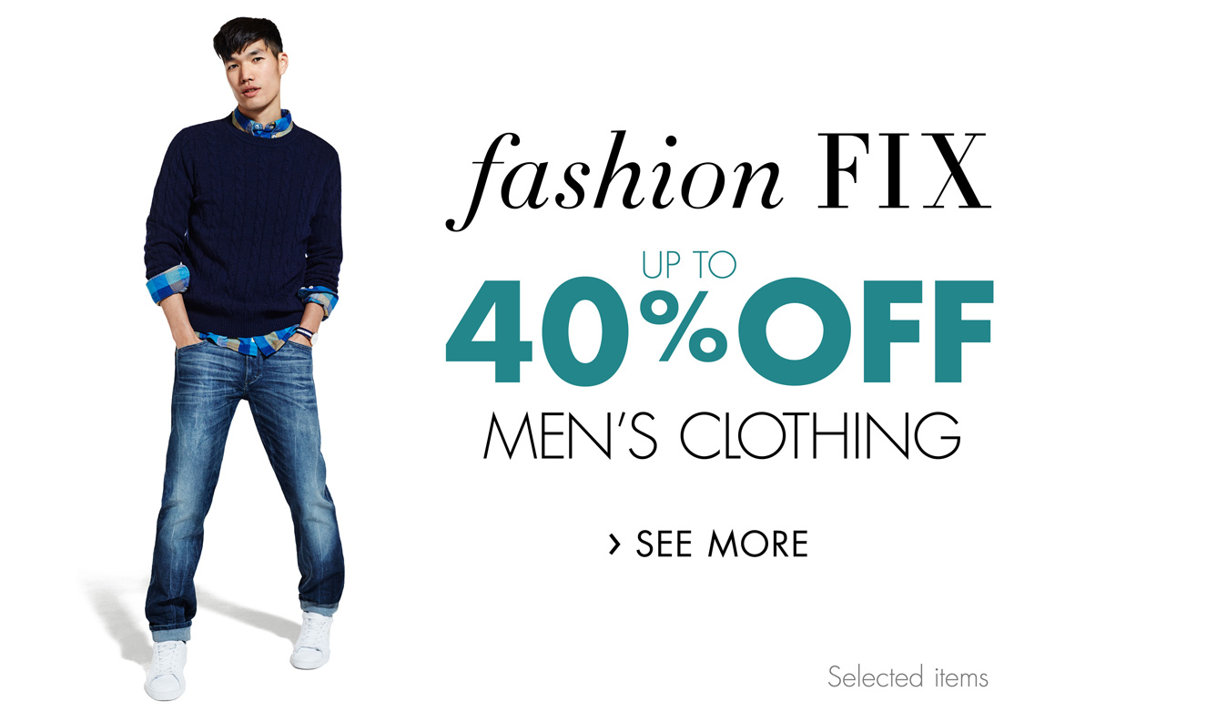 Up to 40% Fashion Fix for Him