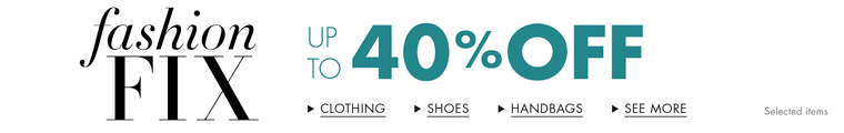 Up to 40% Fashion Fix