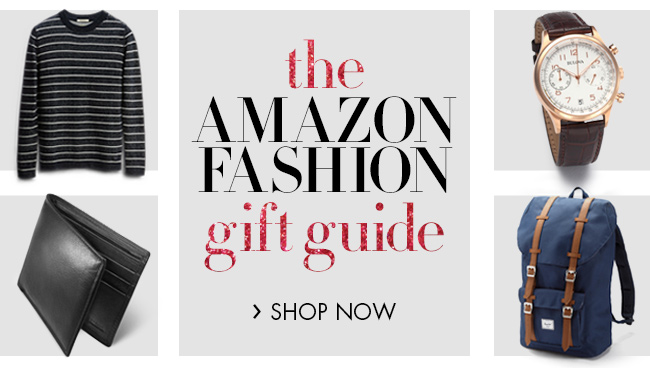 The Amazon Fashion Gift Guide for Him
