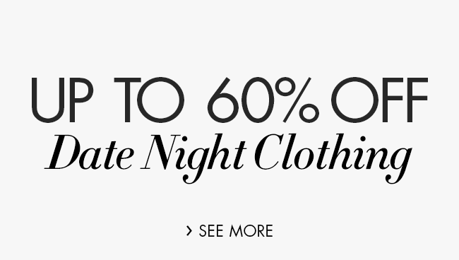 Up to 60% Off Date Night Clothing