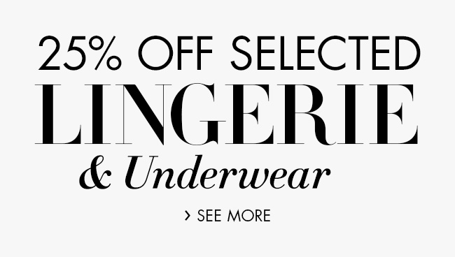 25% Off Selected Lingerie & Underwear