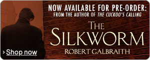 Now available for pre-order and from the author of The Cuckoo's Calling: The Silkworm by Robert Galbraith