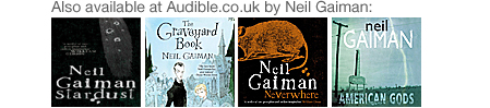 Also available at Audible.co.uk by Neil Gaiman