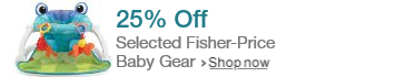 25% off selected fisher-price baby gear