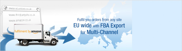 Fulfil your orders from any site EU wide with FBA Export for Multi-Channel
