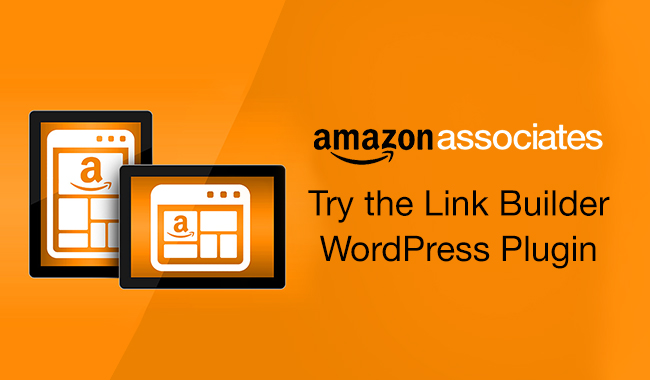 How To Use The Amazon Link Builder WordPress Plug In