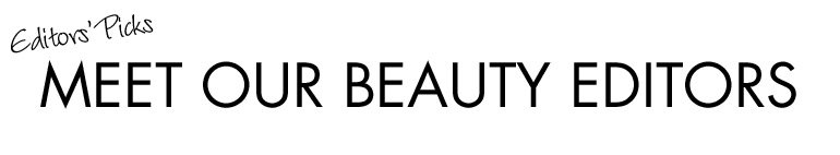 Meet Our Beauty Editors