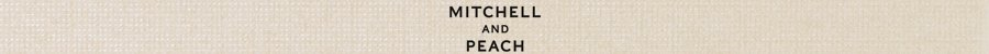 Mitchell and Peach