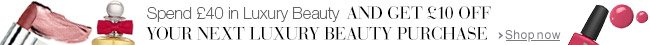 Spend £40 and get £10 to spend in Luxury Beauty