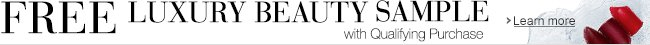 Free Luxury Beauty Sample with Qualifying Purchase