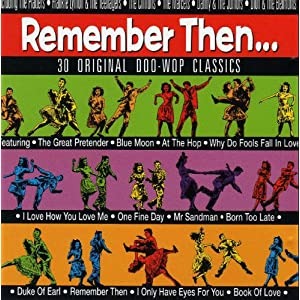 Remember Then: 30 Original Doo-Wop Classics