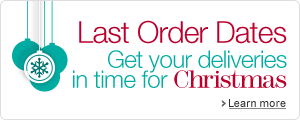 Last Order Dates. Get your deliveries in time for Christmas. Learn more.