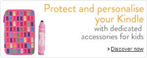 Protect and personnalise your Kindle with dedicated accessories for kids