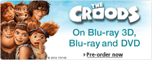 Order The Croods on DVD, Blu-ray and Blu-ray 3D