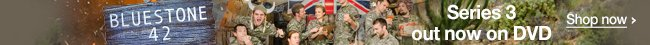 Bluestone 42 - Series 3  - Out Now on DVD