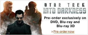 Pre-order Star Trek Into Darkness exclusively at Amazon on DVD, Blu-ray and Blu-ray 3D