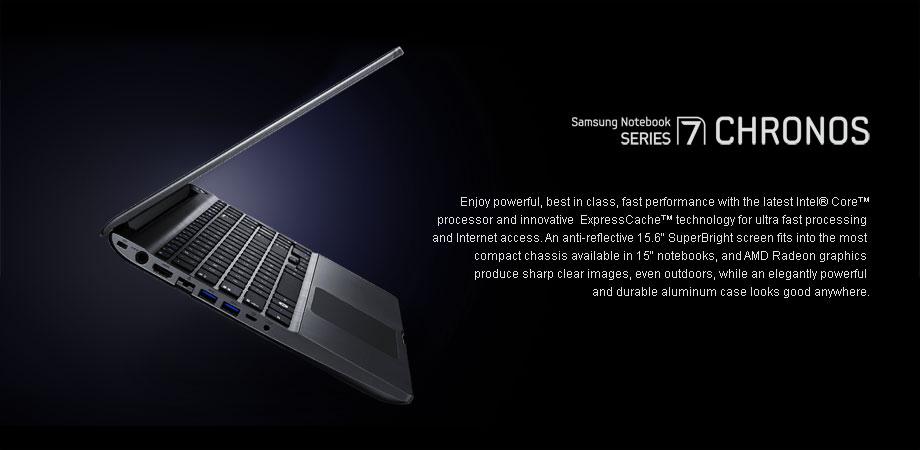 Samsung Notebook Series 7 CHRONOS Enjoy powerful, best in class, fast perfo
