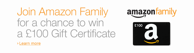 Join Amazon Family for a chance to win a �100 Gift Certificate--learn more