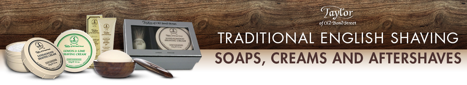Taylor of Bond Street. Traditional English shaving soaps, creams and aftershaves