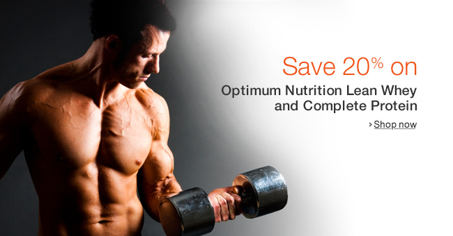 Save 20% on Optimum Nutrition Lean Whey and Complete Protein