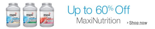 Up to 60% Off Selected MaxiNutrition