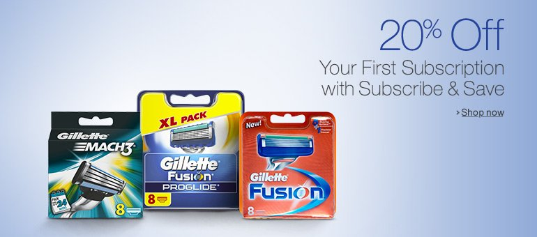 20% Off Gillette with Subscribe and Save
