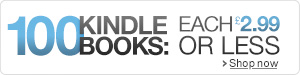 100 Kindle Books: Each £2.99 or Less