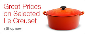 Great Prices on Selected Le Creuset
