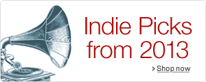 Indie Picks from 2013