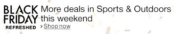 Black Friday Refreshed in Sports & Outdoors