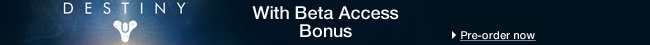 Destiny with Beta Access bonus