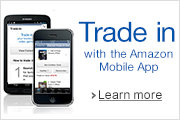 Learn more about Trade-In through the Amazon Mobile App