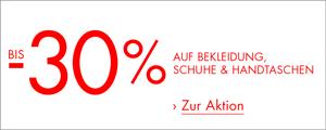 Bis -30% auf Schuhe, Bekleidung und Handtaschen