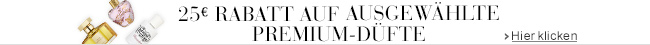 25 EUR Rabatt auf ausgewählte Premium-Düfte