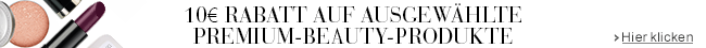 10EUR Rabatt beim Kauf ausgewählter Premium-Beauty-Produkte ab 40EUR