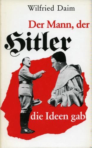 Der Mann, der Hitler die Ideen gab. Die sektiererischen Grundlagen des Nationalsozialismus