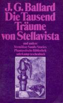 J. G. Ballard - Die Tausend Träume von Stellavista und andere Vermilion-Sands-Stories