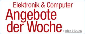 Elektronik und Computer Angebote der Woche